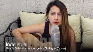 Indeleble - Sebastianes - Angelica Gallegos (Cover)