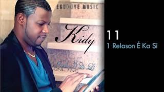 Kidy - 1 Relason É Ka Si feat Tony Fika