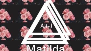 alt-J (∆) - Matilda