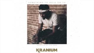 Kranium - Something To Hold on To