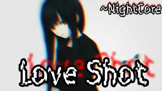 EXO • Love Shot • NightCore [with lyrics]