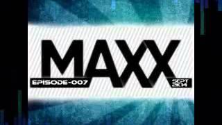 ´´Maxx´´ Episode 007 Septembre 2k14 (PREVIEW)