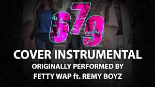 679 (Cover Instrumental) [In the Style of Fetty Wap ft. Remy Boyz]