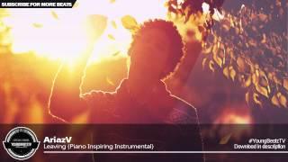 AriazV - Inspiring Piano Beautiful Love Beat Rap Instrumental 2015 - Leaving
