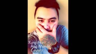 Kung Akin Ang Mundo(Cover by Vlync)