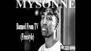 Mysonne - Banned From TV (Freestyle)