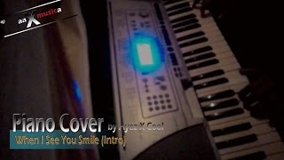 When I See You Smile (Piano Cover by Ayez X-Cool)