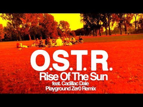 ostr-rise-of-the-sun-feat-cadillac-dale-playground-zer0-remix-asfaltrecords