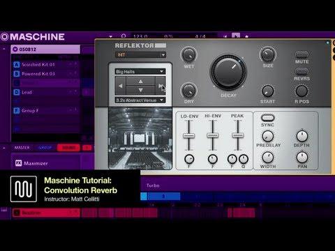 Convolution Reverb w/ Maschine + Reflektor - Komplete Sound Design Tutorial