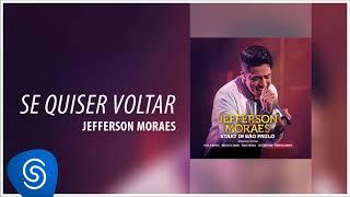 Jefferson Moraes - Se Quiser Voltar (Start In São Paulo) [Áudio Oficial]