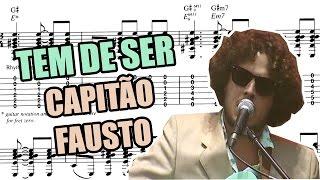 Capitão Fausto - Tem de Ser (Tablatura/PlayAlong)