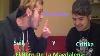 Critika Y Saik - EL RETO DE LA MAGDALENA