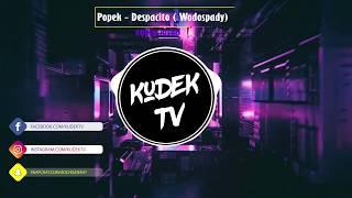 Popek - Despacito ( Wodospady) (KUDEK Blend)