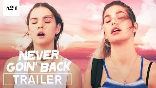 Never Goin' Back | Official Red Band Trailer HD | A24