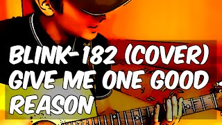 """Blink-182 """"Give Me One Good Reason"""" live cover by Centurion"""