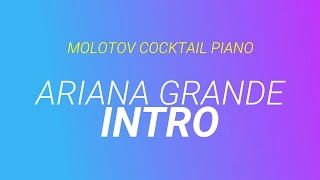 Intro - Ariana Grande (tribute cover by Molotov Cocktail Piano)