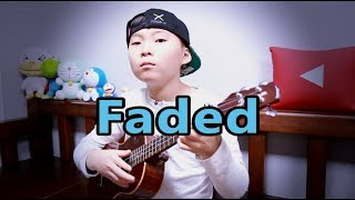 Faded - Alan Walker (ukulele arranged & cover by 10-year-old kid Sean Song)