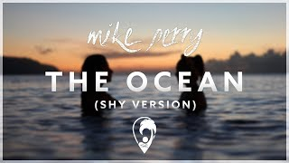 Mike Perry - The Ocean (SHY Version)