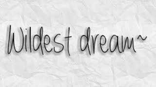 Wildest Dreams - Taylor Swift - Lyrics  ♥