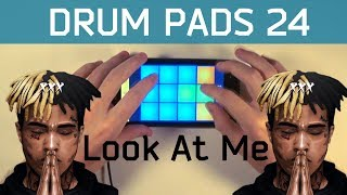 XXXTENTACION - Look At Me (Drum Pads 24 cover preset)