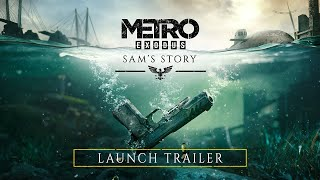 Metro Exodus - Sam's Story Launch Trailer  (Official 4K)