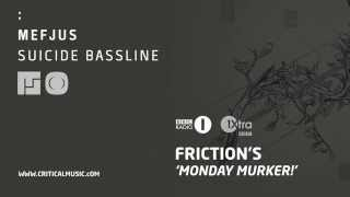 Mefjus - Suicide Bassline [WORLDWIDE PREMIERE] (Friction's 'Monday Murker')