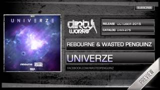Rebourne & Wasted Penguinz - Univerze (Official HQ Preview)