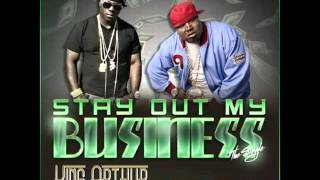 King Arthur feat  E40 Stay Out My Business