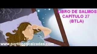 LIBRO DE SALMOS, CAPÍTULO 27, AUDIO-BIBLIA EN LENGUAJE ACTUAL (BTLA) ¡NUEVO!