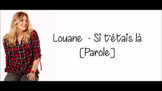 Louane - Si t'étais là [Parole Officielle]