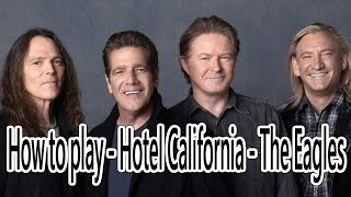 HOW TO PLAY ( HOTEL CALIFORNIA - THE EAGLES ) ( # 22 )