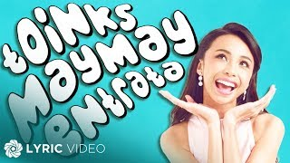 Maymay Entrata - Toinks (Official Lyric Video)