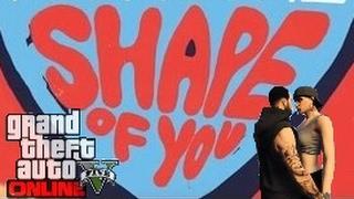 🎵|GTA Online|🎵Shape of you// Ed Sheeren