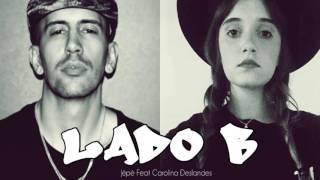 Jêpê Feat Carolina Deslandes Lado B