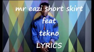 Mr eazi feat tekno   short skirt lyrics