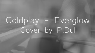 Coldplay - Everglow (Single Version) - Official vidieo Cover