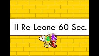 IL RE LEONE IN 60 SEC