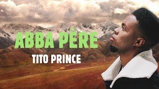 TiTo Prince - A B B A P È R E