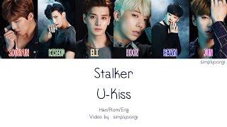 U-Kiss [유키스] - STALKER (Color Coded Lyrics | Han/Rom/Eng)