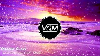 Yellow Claw - Last Paradise (feat. Sodi)