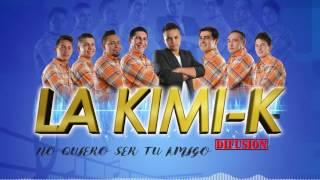 La KimiK - No quiero ser tu amigo