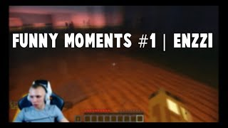 Funny Moments #1 | Enzzi