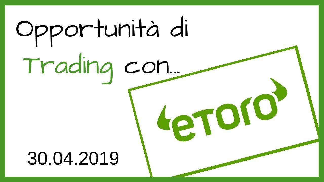Opportunità di Trading con eToro - 30.04.2019