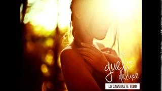 Lo Cambiaste Todo - Guelo Deluxe (Música)