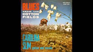 Carolina Slim, Blues stay away from me