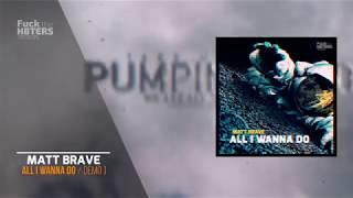 Matt Brave  - All I Wanna Do ( DEMO EDIT ) - FTH8TERS RECORDS