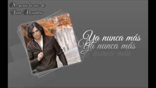 Ya nunca más (Vídeo) - Iván Alejandro