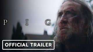 Pig - Official Trailer (2021) Nicolas Cage, Alex Wolff