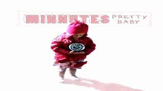 Minnutes - Pretty Baby