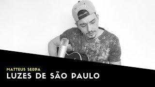 Luzes de São Paulo - Fernando e Sorocaba | Matteus Serpa (Cover)
